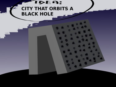 City That Orbits A Black Hole